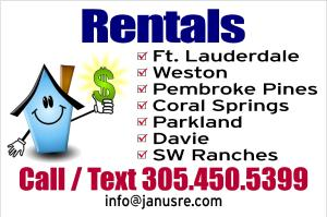 Rentals: Ft. Lauderdale, Weston, Pembroke Pines, Coral Springs, Parkland, Davie and SW Ranches
